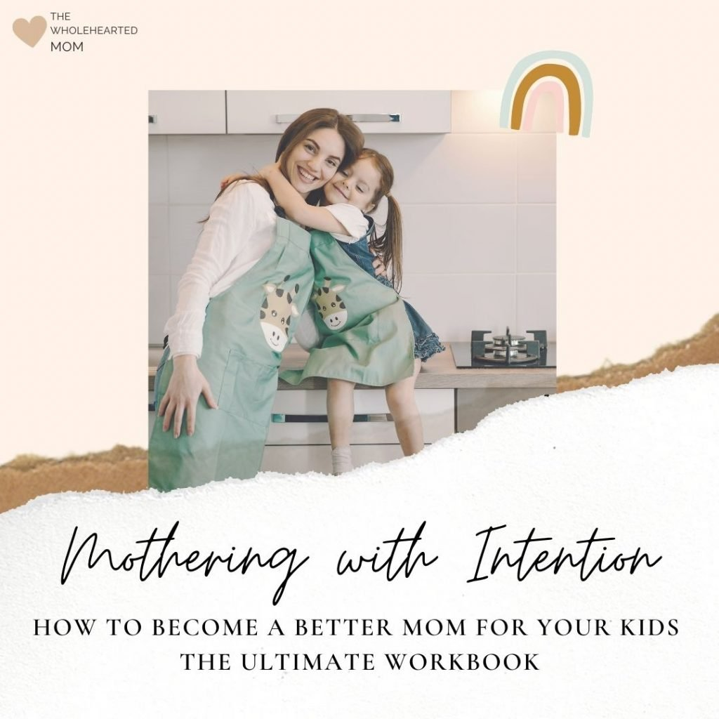 Mothering with intention workbook - learn how to be a better mom for your kids