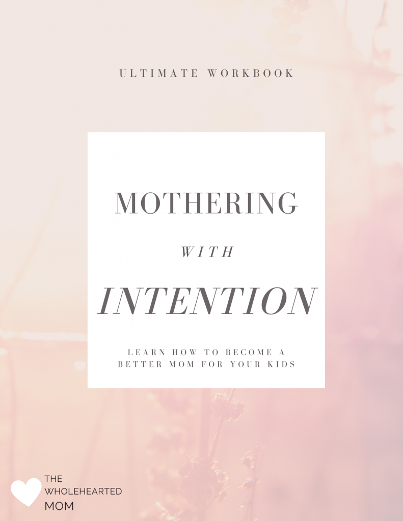 mothering with intention workbook become a better mom for you and your kids
