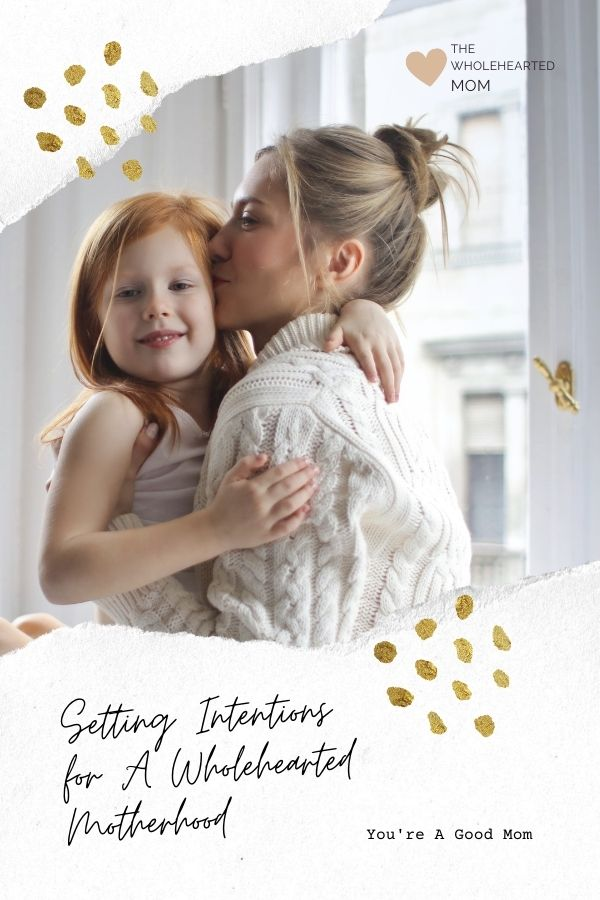 Stress Relief - setting intentions for a wholehearted motherhood