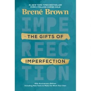 Stress relief post - the gifts of imperfection book by Brene Brown