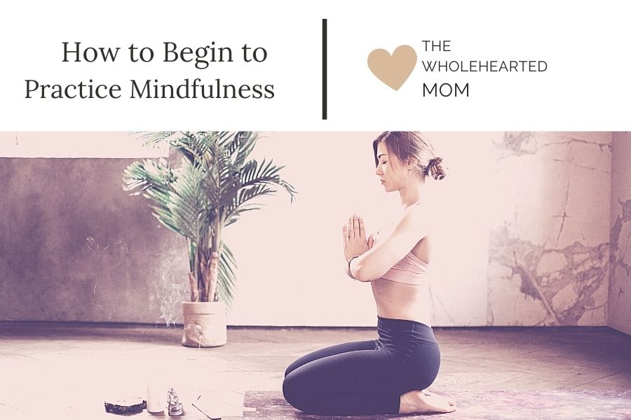 how to begin a mindfulness practice