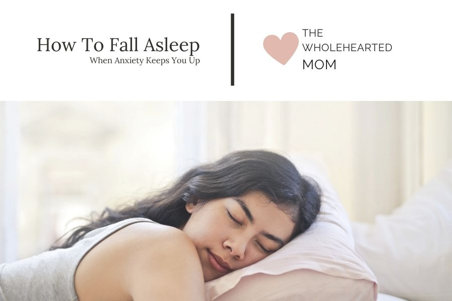 how to fall asleep when anxiety keeps you up blog post