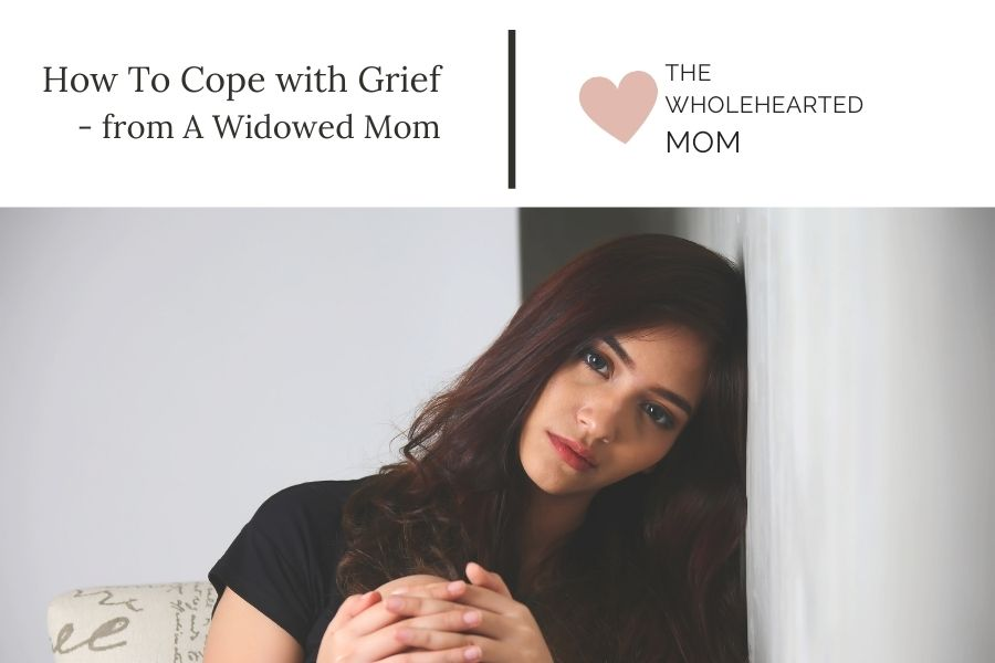 how to cope with grief from the perspective of a widowed mom