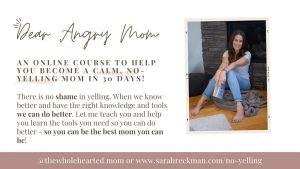 Dear Angry Mom Program - learn how to become a calm no-yelling mom