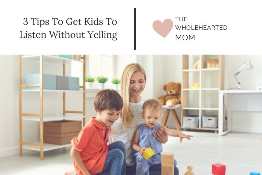 3 tips to get your kids to listen without yelling