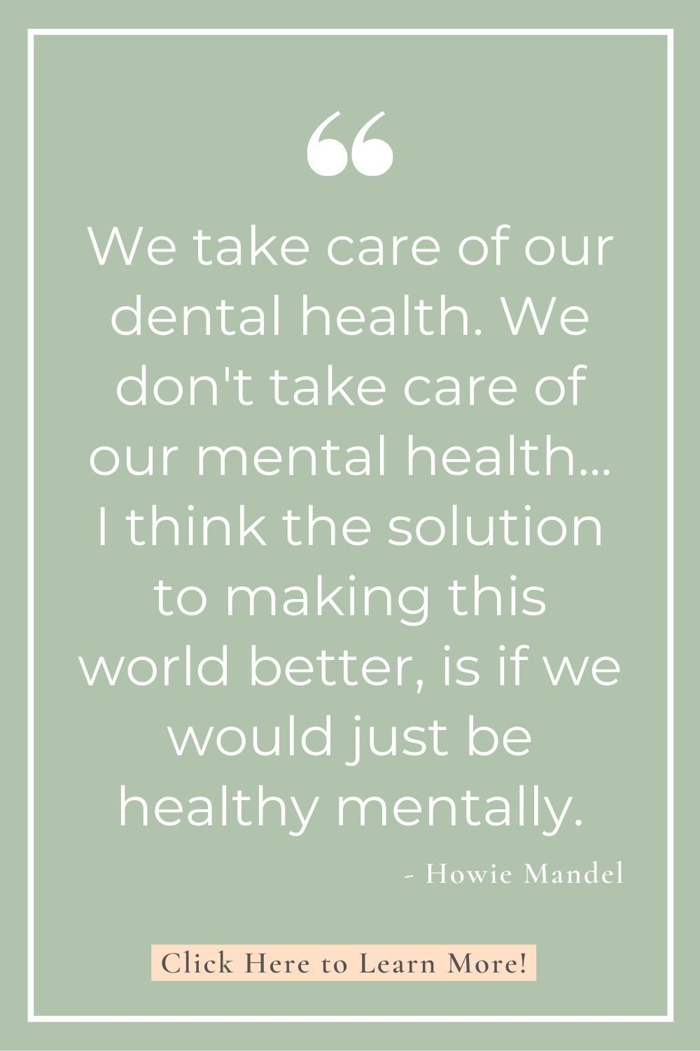 we need to care for our mental health - Howie Mandel Quote