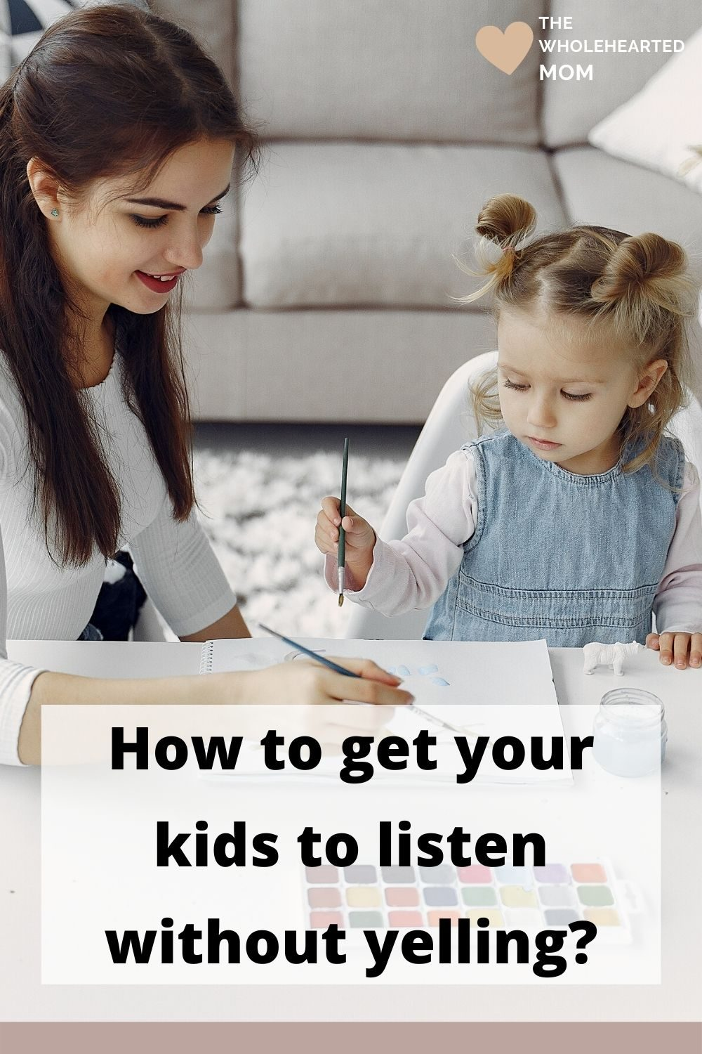 get your kids to listen without having to yell