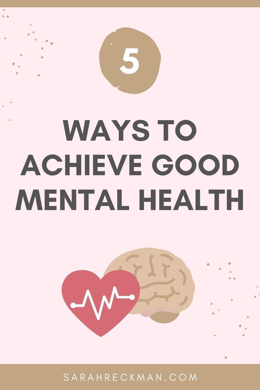 5 ways to achieve good mental health