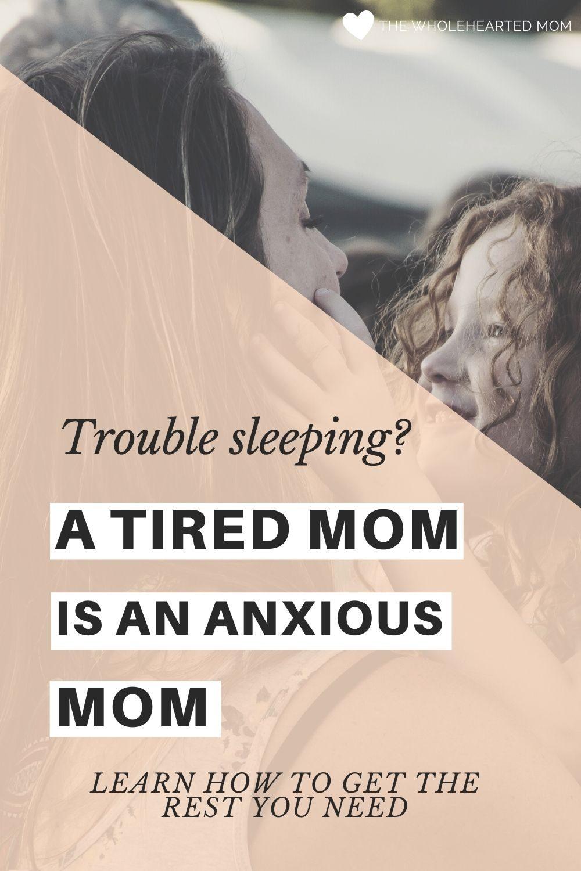 a tired mom is an anxious mom - get help with sleep